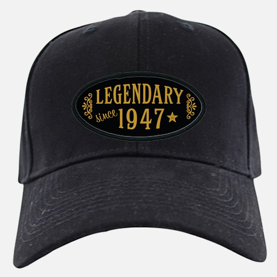 Legendary Since 1947 Baseball Hat