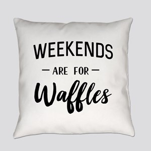 Weekends are for waffles Everyday Pillow