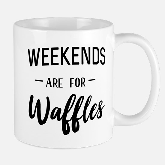 Weekends are for waffles Mugs