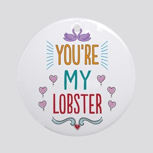 You're My Lobster Ornament (Round)