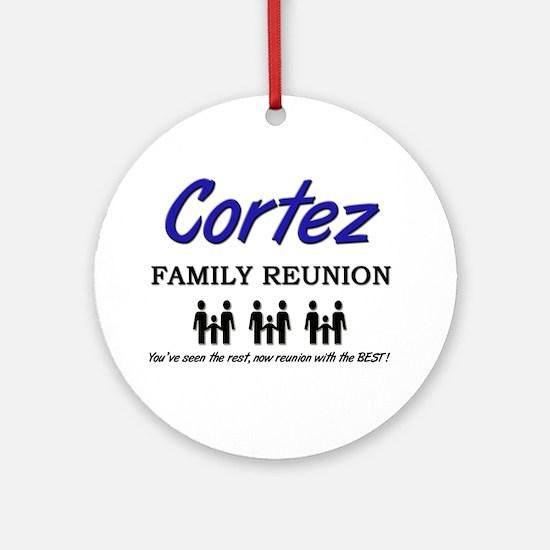 Cortez Family Reunion Ornament (Round)