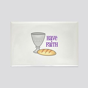 HAVE FAITH Magnets