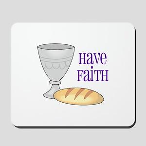 HAVE FAITH Mousepad