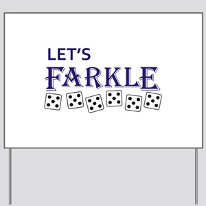 LETS FARKLE Yard Sign