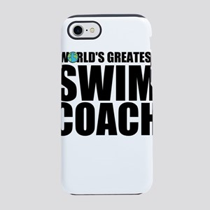 World's Greatest Swim Coach iPhone 7 Tough Cas