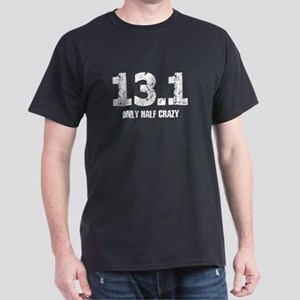 13.1 Half Marathon - only half crazy T-Shirt