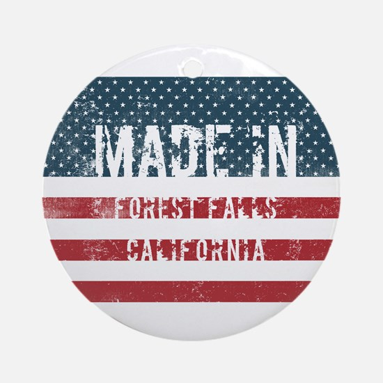 Made in Forest Falls, California Round Ornament