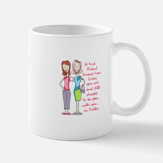 A TRUE FRIEND Mugs
