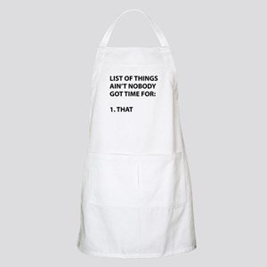 List of things ain't nobody got time for Apron