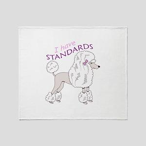 I HAVE STANDARDS Throw Blanket