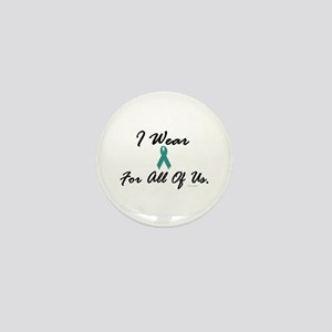 I Wear Teal For All Of Us 1 Mini Button