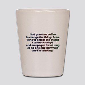 God grant me a travel mug! Shot Glass