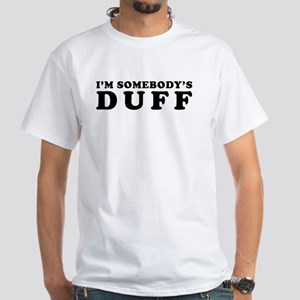 I'm Somebody's DUFF White T-Shirt