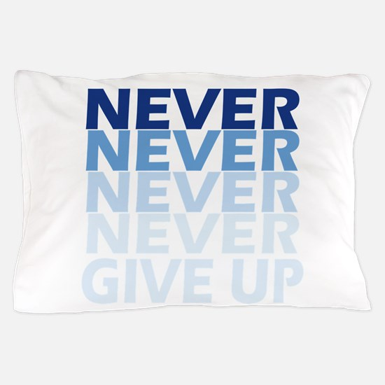 Never Give Up Blue Dark Pillow Case