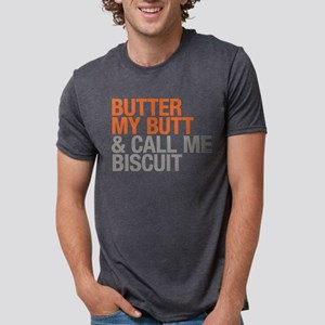 Butter My Butt and Call Me Biscuit T-Shirt