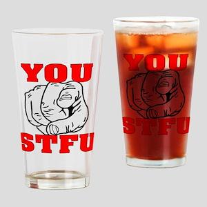 You STFU Drinking Glass