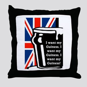 I WANT MY GUINESS Throw Pillow