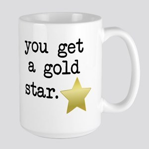 You Get a Gold Star Mugs