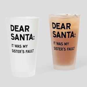 Dear Santa, Sister's Fault Drinking Glass