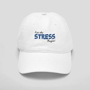 Let the stress begin! Cap