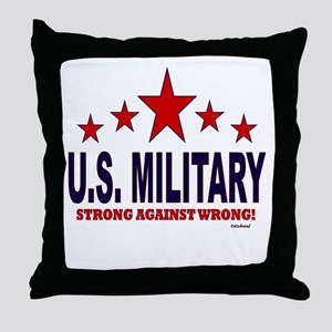 U.S. Military Strong Against Wrong Throw Pillow