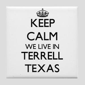Keep calm we live in Terrell Texas Tile Coaster