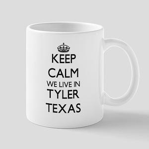 Keep calm we live in Tyler Texas Mugs