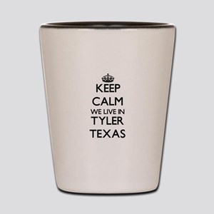 Keep calm we live in Tyler Texas Shot Glass