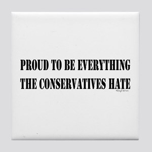 Everything Conservatives Hate Tile Coaster