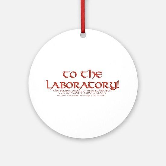 To The Laboratory Ornament (Round)