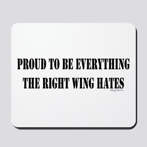 Everything Right Wing Hates Mousepad