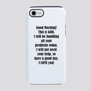 Good Morning from GOD iPhone 7 Tough Case