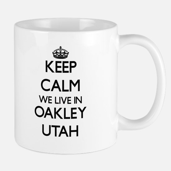 Keep calm we live in Oakley Utah Mugs