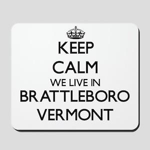 Keep calm we live in Brattleboro Vermont Mousepad