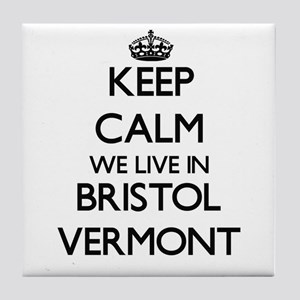 Keep calm we live in Bristol Vermont Tile Coaster