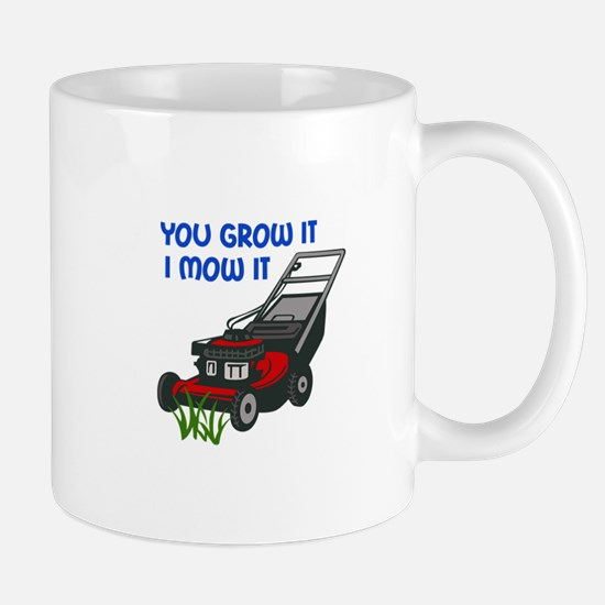 I MOW IT Mugs