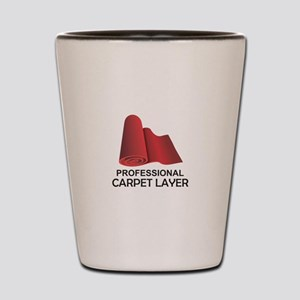 PROFESSIONAL CARPET LAYER Shot Glass