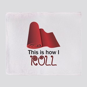 THIS IS HOW I ROLL Throw Blanket