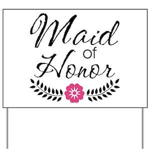 maid of honor yard signs cafepress
