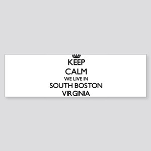 Keep calm we live in South Boston V Bumper Sticker