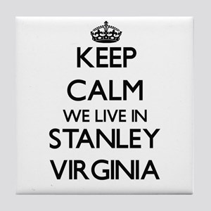 Keep calm we live in Stanley Virginia Tile Coaster