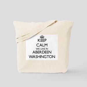 Keep calm we live in Aberdeen Washington Tote Bag