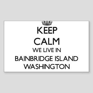 Keep calm we live in Bainbridge Island Was Sticker