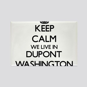 Keep calm we live in Dupont Washington Magnets