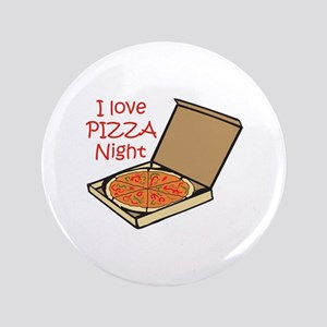 "I LOVE PIZZA NIGHT 3.5"" Button"
