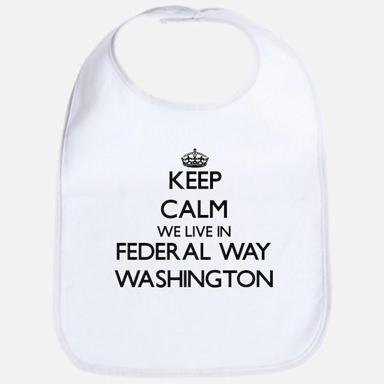 Keep calm we live in Federal Way Washington Bib
