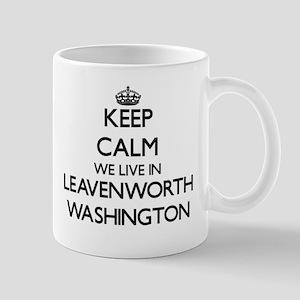 Keep calm we live in Leavenworth Washington Mugs