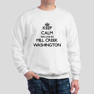 Keep calm we live in Mill Creek Washing Sweatshirt