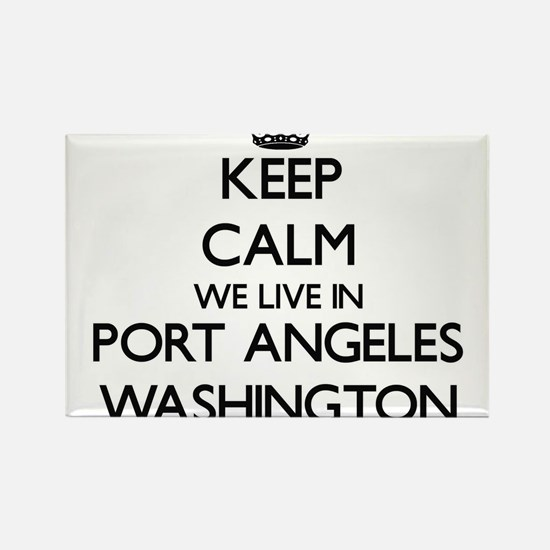 Keep calm we live in Port Angeles Washingt Magnets