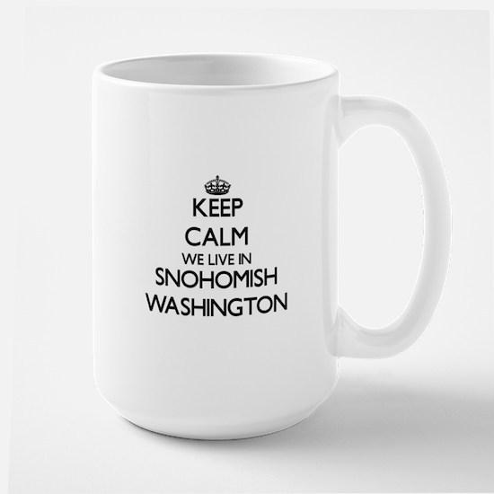 Keep calm we live in Snohomish Washington Mugs